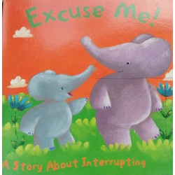 Excuse Me A Story About Interrupting