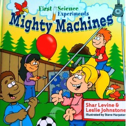 First Science Experiments - Mighty Machines