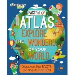 FACTIVITY-Atlas explore the wonders of your world: Discover the facts ! Do the activities