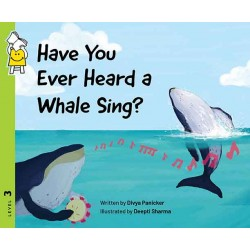 Have You Ever Heard a Whale Sing? (Reading Level 3)